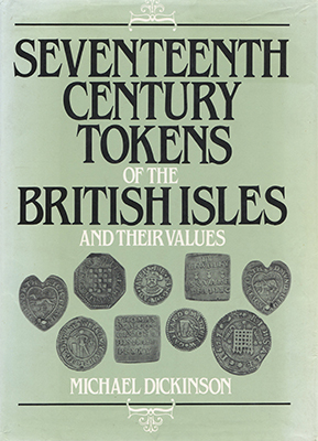 17th century Tokens Michael Dickinson
