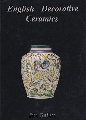 English Decorative Ceramics John Bartlett